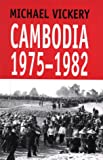 Cambodia, 1975-1982, Vickery, Michael, 9747100819