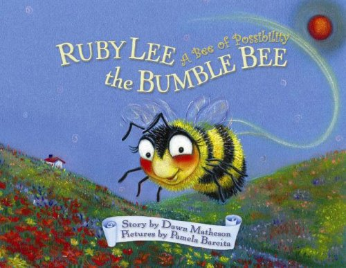 Ruby Lee the Bumble Bee: A Bee of Capacity (A Mom's Choice Award Winner!)