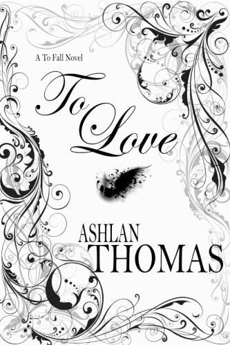 Download To Love (The To Fall Trilogy) (Volume 3) ebook
