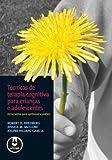 Técnicas de Terapia Cognitiva Para Crianças e Adolescentes (Em Portuguese do Brasil)