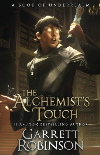 The Alchemist's Touch: A Book of Underrealm (The Academy Journals) (Volume 1)