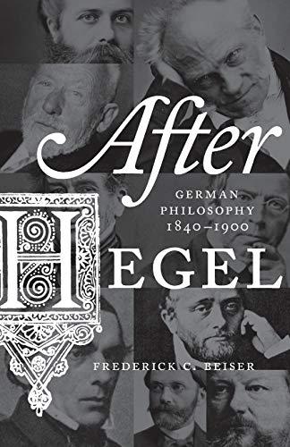 After Hegel: German Philosophy, 1840–1900