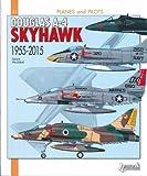 Douglas A4 Skyhawk: 1955-2015 (Planes and Pilots)