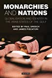 img - for Monarchies and Nations: Globalisation and Identity in the Arab States of the Gulf book / textbook / text book