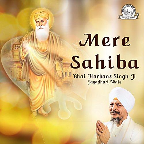 Mere Sahiba (Bhai Harbans Singh Ji Jagadhari Wale Albums)