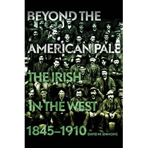 Beyond the American Pale: The Irish in the West, 1845-1910