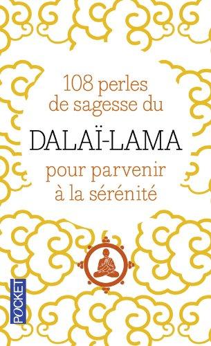 108 perles de sagesse pour parvenir à la sérénité Poche – 3 avril 2008 Sa Sainteté le DALAI-LAMA Catherine BARRY Pocket 2266170856