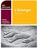 Oxford Literature Companions: L'étranger: study guide for AS/A Level French set text