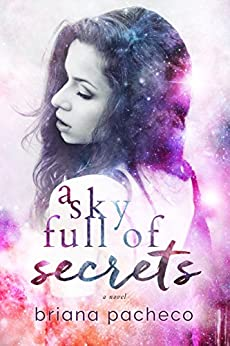 A Sky Full of Secrets (Cosmic Love Book 1) by [Pacheco, Briana]