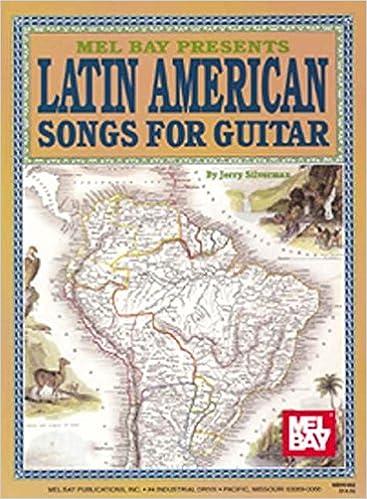 Mel Bay Presents Latin American Songs for Guitar