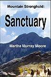 Mountain Stronghold:  Sanctuary (Volume 1)