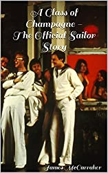 A Glass of Champagne - the Official Sailor Story (English Edition)