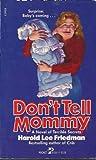 Don't Tell Mommy, Harold L. Friedman, 0671472577