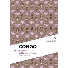 Congo : Kinshasa aller-retour: L'Âme des Peuples (French Edition)