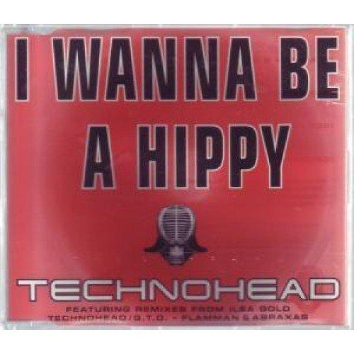 Technohead - I Wanna Be A Hippy - Zortam Music