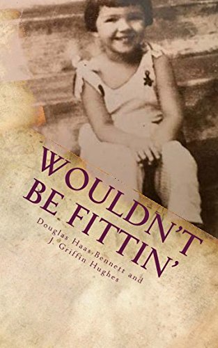 Wouldn't Be Fittin': A Memoir of Custom and Costume in the Changing South]()
