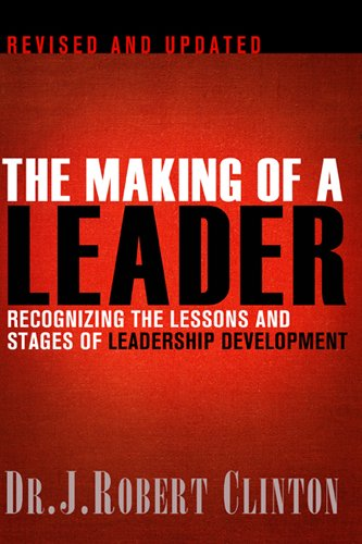 The Making of a Leader: Recognizing the Lessons and Stages of Leadership - Outlet Clinton