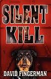 Silent Kill, David Fingerman, 1603182306