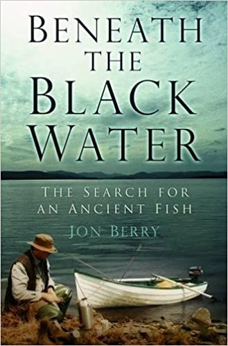 Beneath the Black Water: The Search for an Ancient Fish