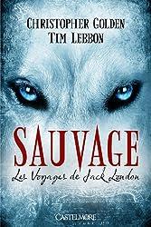 Les Voyages de Jack London T01 Sauvage