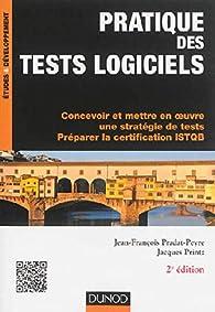 Pratique des tests logiciels - 2e éd. par Jacques Printz