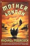 Mother London: A Novel