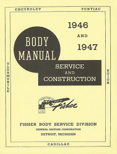 COMPLETE & UNABRIDGED 1946 1947 1948 BUICK FISHER BODY FACTORY REPAIR SHOP MANUAL INCLUDES: 2 door and 4 door models plus convertibles, wagons and sedan deliveries. 46 47 ()