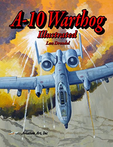 A-10 Warthog Illustrated (The Illustrated Series of Military Aircraft) ()