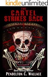 The Cartel Strikes Back: The Ted Higuera Series, Book 5