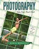 img - for Photography: Take Your Best Shot (Media Workshop) book / textbook / text book