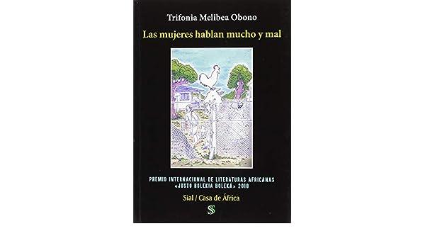 Mujeres hablan mucho y mal,Las: Amazon.es: Trifonia Melibea Obono ...