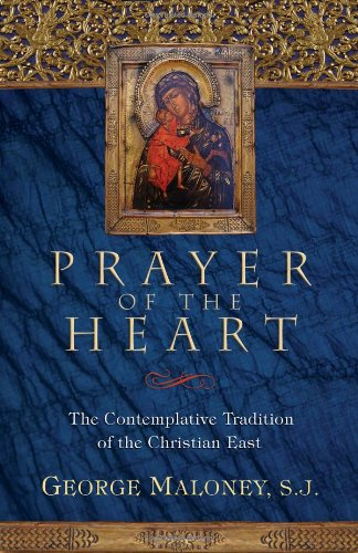 Prayer of the Heart: The Contemplative Tradition of the Christian East (Revised)