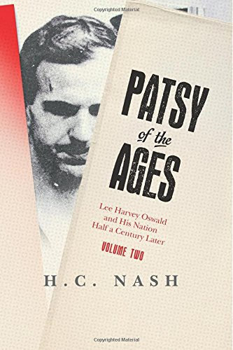 Download Patsy of the Ages: Lee Harvey Oswald and His Nation Half a Century Later: Volume Two pdf