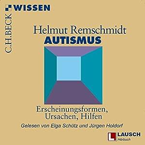 Autismus: Erscheinungsformen, Ursachen, Hilfen Hörbuch