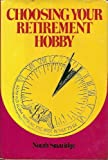 Choosing Your Retirement Hobby, Norah Smaridge, 0396072054