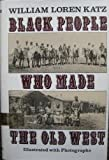 Black People Who Made the Old West, William Loren Katz, 0690048165