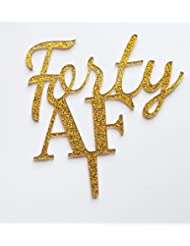 Forty AF Cake Topper for 40th Birthday (Gold Glitter)