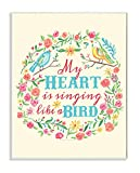 Stupell Home Décor My Heart Is Singing Like A Bird Floral Graphic Art Wall Plaque, 11 x 0.5 x 15, Proudly Made in USA