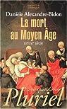 La mort au Moyen Age, XIIIe-XVIe siècle par Alexandre-Bidon