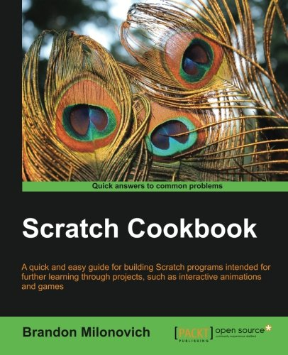 Scratch Cookbook by Brandon Milonovich, Publisher : Packt Publishing