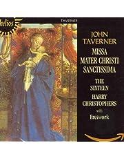 John Taverner: Missa Mater Christi Sanctissima