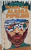 Inside the Alaska Pipeline, Ed McGrath, 0890871388