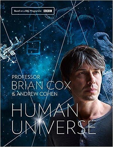 Human universe professor brian cox andrew cohen amazon human universe kindle edition fandeluxe Gallery