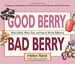 Book Good Berry Bad Berry: Who's Edible, Who's Toxic, and How to Tell the Difference (Good...Bad)