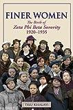 Finer Women: The Birth of Zeta Phi Beta Sorority, 1920-1935