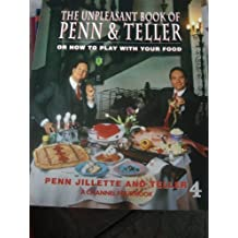 The Unpleasant Book of Penn & Teller or How to Play with Your Food