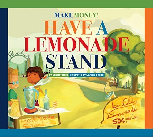 Make Money! Have a Lemonade Stand (Make Money Have A Lemonade Stand)