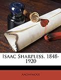 Isaac Sharpless, 1848-1920, Anonymous, 1176722441