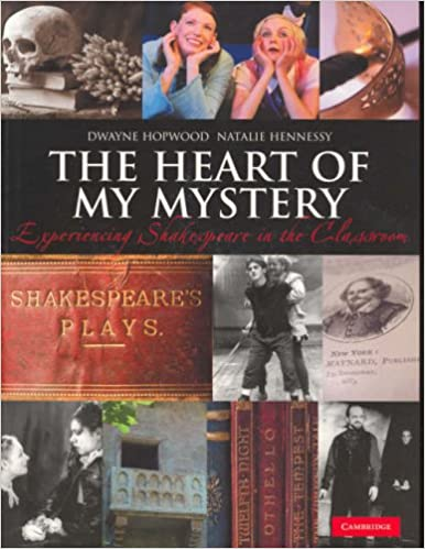The Heart of my Mystery: Experiencing Shakespeare in the Classroom