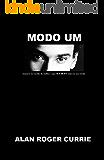 Modo Um (Mode One): Sussurre no ouvido da mulher o que REALMENTE está em sua mente (Portuguese Edition)
